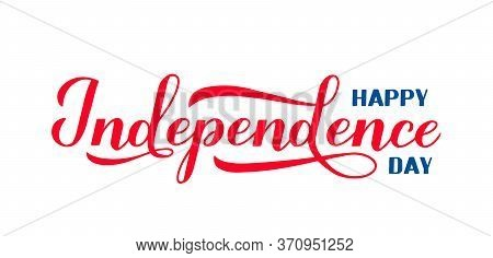 Happy Independence Day Calligraphy Hand Lettering Isolated On White. 4th Of July Celebration Poster.