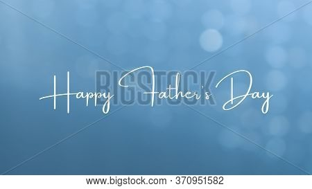 Greeting Card For Father\'s Day.light Blue Background With The Text Happy Father\'s Day. Copy Space.