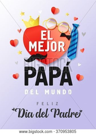 El Mejor Papa Del Mundo, Feliz Dia Del Padre Spanish Lettering, Translate: Best Dad In The World, Ha
