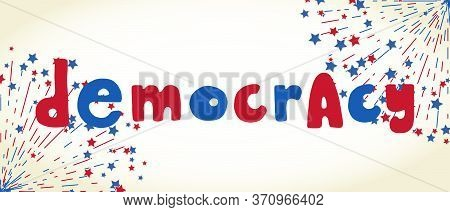 Democracy. United States Independence Day Greeting Card. American Patriotic Design. Scattered Red An