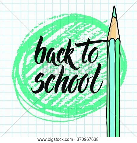Hand Drawn Vector Back To School Words With Green Round Strokes Form And A Pencil Over Chequered Not