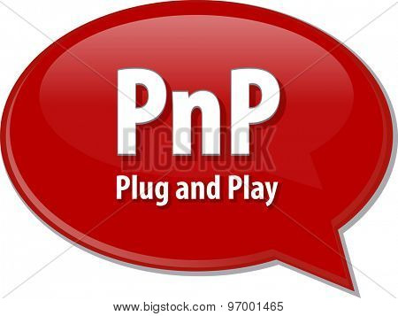 Speech bubble illustration of information technology acronym abbreviation term definition PnP Plug and Play poster