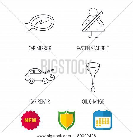 Car mirror repair, oil change and seat belt icons. Fasten seat belt linear sign. Shield protection, calendar and new tag web icons. Vector
