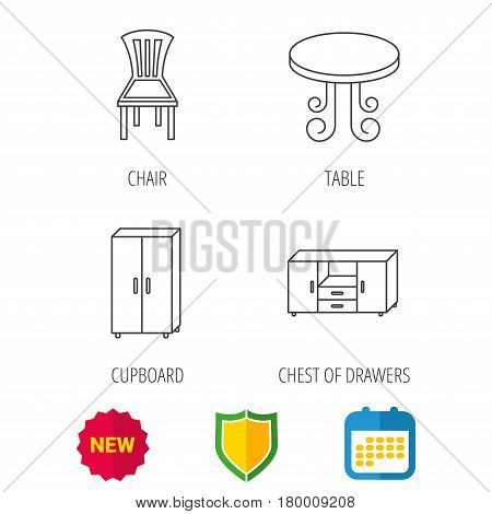 Chair, table and cupboard icons. Chest of drawers linear sign. Shield protection, calendar and new tag web icons. Vector