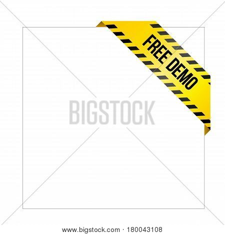 Yellow caution tape with words 'Free Demo'. Corner label painted like danger ribbon. Product tag for online shops, soft developers, industrial and engineering companies.