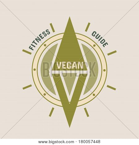 Vegan emblem concept. Fresh healthy organic vegan food illustration. Vegetarian eco green concept. Fitness guide text. Abstract compass