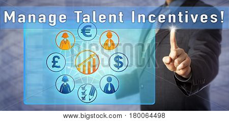 Blue chip consultant in dark suit pushing to Manage Talent Incentives! Human resources management metaphor and business concept for improvement of talent engagement and motivational call to action.