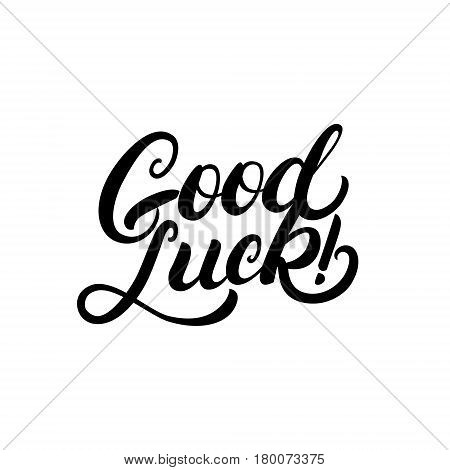 Good luck hand written lettering for congratulation, greeting card, poster. Modern brush calligraphy. Isolated on white background. Vector illustration.