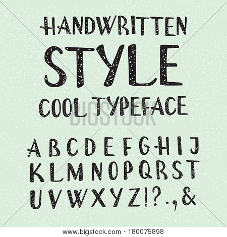 Handwritten style cool typeface. Isolated english alphabet of grainy texture. Fashion font.