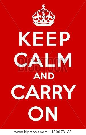 APRIL 28, 2012: A vector illustration of the Keep calm and carry on poster to raise the morale of the British public during the Second World War