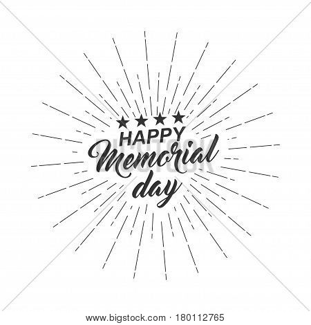 Monochrome text Happy Memorial Day for greeting card flyer poster logo with text lettering light rays. Isolated on white. Vector illustration.