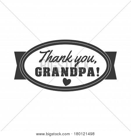 Vector black and white granddad sign illustration. Thank you, grandpa - text for gift. Congratulations label, badge vector.