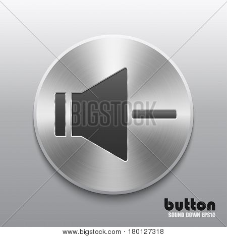 Round speaker button for decrease sound with brushed metal aluminum texture and isolated on gray background