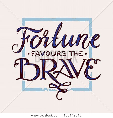 fortune favours the brave - pattern print. vintage quote lettering.