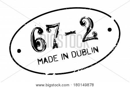 Made In Dublin rubber stamp. Grunge design with dust scratches. Effects can be easily removed for a clean, crisp look. Color is easily changed.
