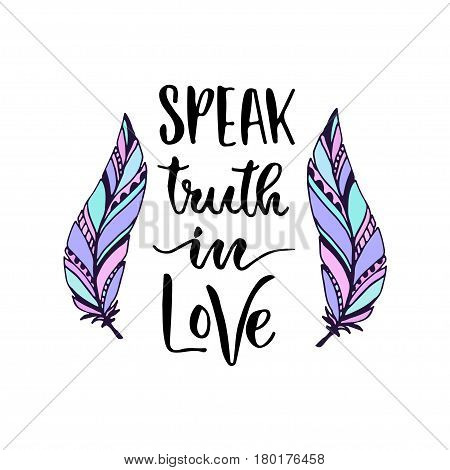 Modern vector lettering. Inspirational hand lettered quote for wall poster. Printable calligraphy phrase. T-shirt print design. Speak trust in love