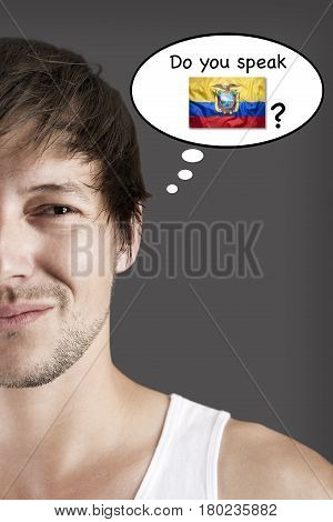 Handsome student do you speak Ecuadorian? Language concept