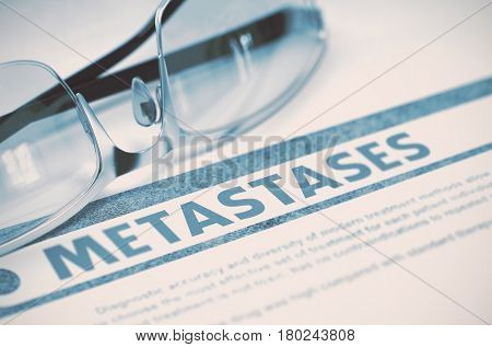 Diagnosis - Metastases. Medicine Concept on Blue Background with Blurred Text and Specs. Selective Focus. 3D Rendering.