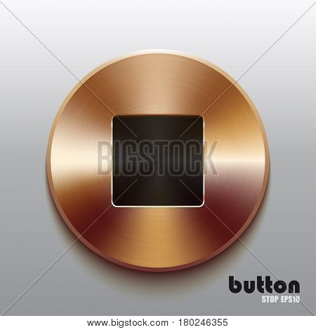 Round stop button with black symbol and brushed bronze texture isolated on gray background