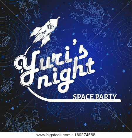 World space party card design. Yuri's night banner or flyer. April 12 Cosmonautics Day. Vector illustration.