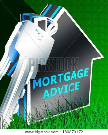 Mortgage Advice Indicating Home Loan 3D Rendering