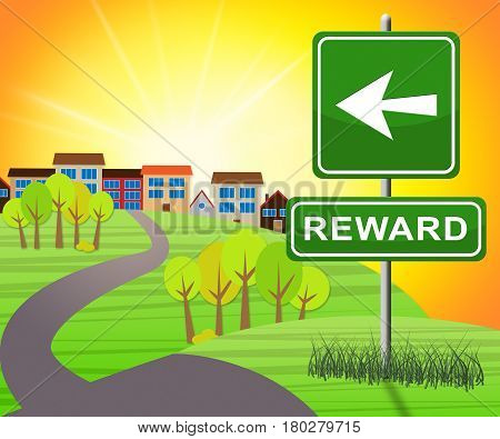 Reward Sign Shows Rewards Benefits 3D Illustration