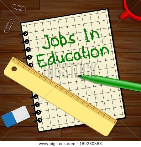 Jobs In Education Represents Teaching Career 3D Illustration