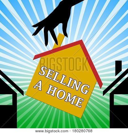 Selling A Home Means Sell Property 3D Illustration