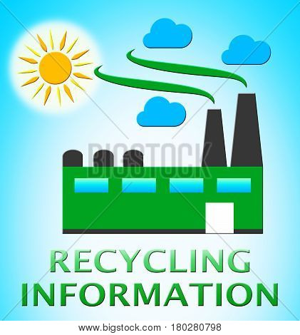 Recycling Information Represents Earth Friendly 3D Illustration