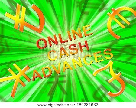 Online Cash Advances Means Loan 3D Illustration