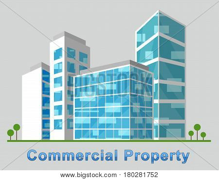 Commercial Property Downtown Represents Buildings Downtown 3D Illustration