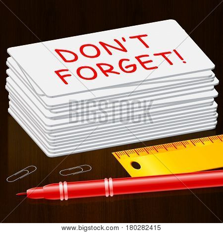 Don't Forget Cards Means Remember 3D Illustration