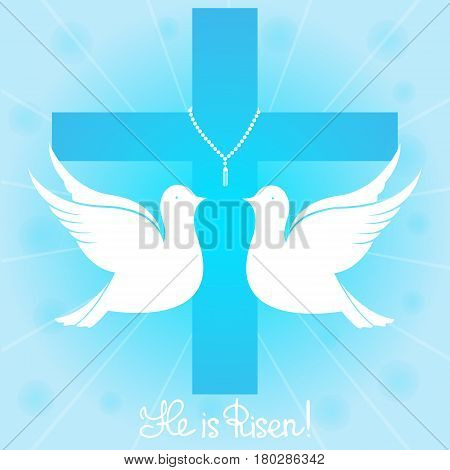 A pair of white pigeons soars in the sky against the background of a cross. The handwritten lettering He is risen. Easter greeting card.
