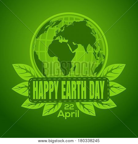 Happy Earth Day logo design. Poster with earth globe symbol, foliage and greeting inscription on a green background. Vector Earth Day card