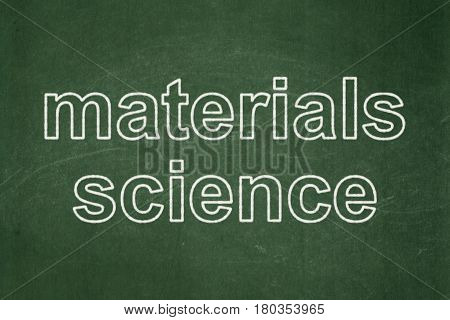 Science concept: text Materials Science on Green chalkboard background