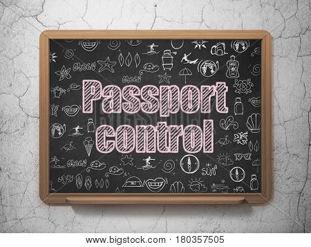 Tourism concept: Chalk Pink text Passport Control on School board background with  Hand Drawn Vacation Icons, 3D Rendering