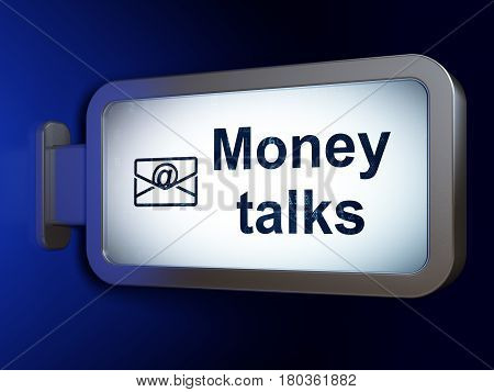 Business concept: Money Talks and Email on advertising billboard background, 3D rendering