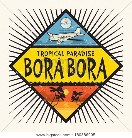 Stamp or label with the name of Bora Bora Island Tropical Paradise vector illustration