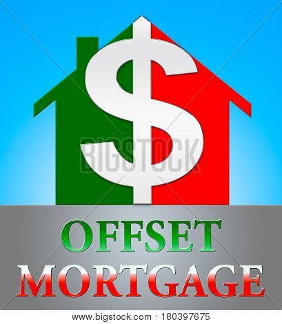 Offset Mortgage Indicates Home Loan 3D Illustration