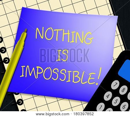 Nothing Is Impossible Displays Message Note 3D Illustration