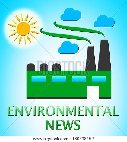 Environmental News Represents Eco Publication 3D Illustration
