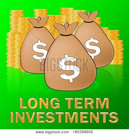 Long Term Investments Meaning Savings 3D Illustration