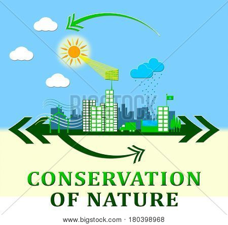 Conservation Of Nature Means Conserve 3D Illustration