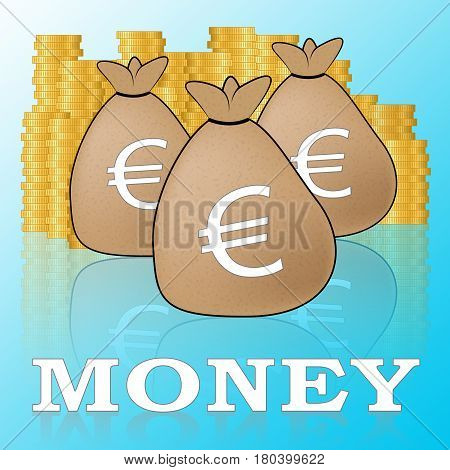 Euro Money Means European Currency 3D Illustration