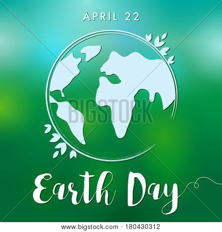 Happy Earth Day lettering globe banner. Vector illustration with the planets, leaves and words Earth Day card background. Save the earth and Green day concept