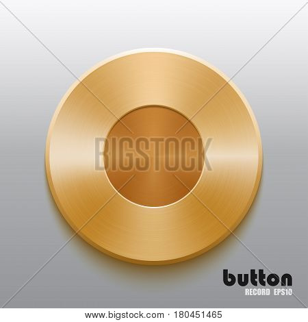 Round record button with golden brushed metal texture isolated on gray background