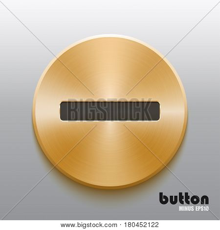 Round minus button with black symbol and brushed golden metal texture isolated on gray background