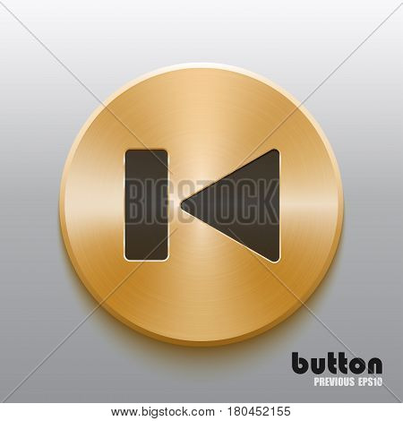 Rewind previous round button with black symbol and brushed golden metal texture isolated on gray background