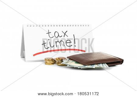 Calendar with text TAX TIME and wallet with money on white background