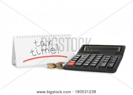 Calendar with text TAX TIME, calculator and coins on white background